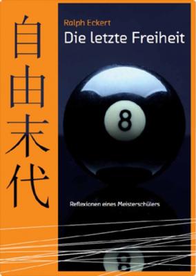 """Buch """"Die letzte Freiheit: Reflexionen eines Meisterschülers"""", 238 Seiten"""